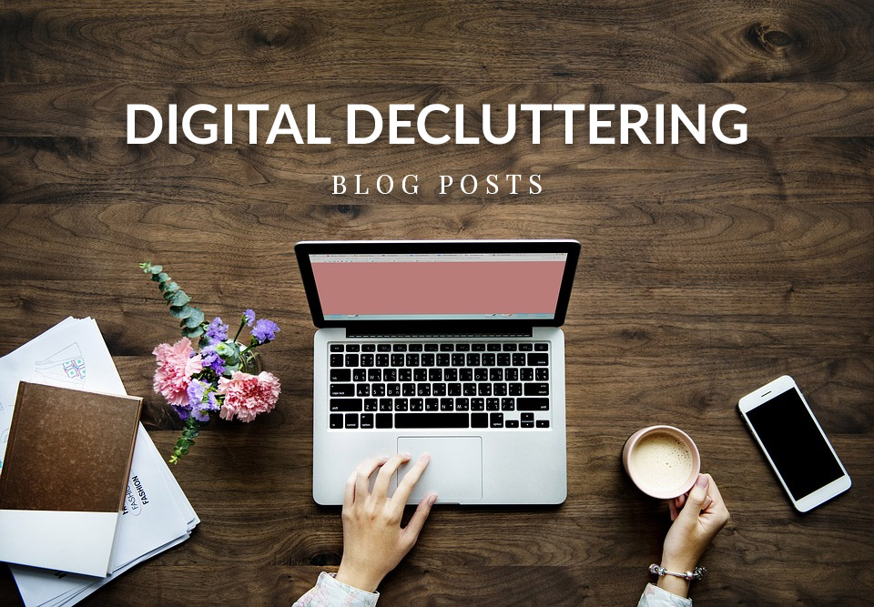 Digital decluttering – blog posts