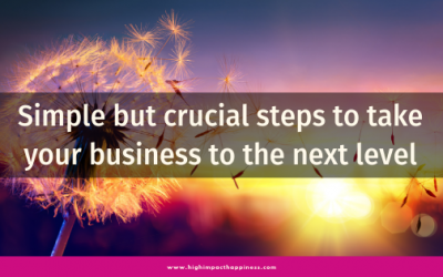 Simple but crucial steps to take your business to the next level