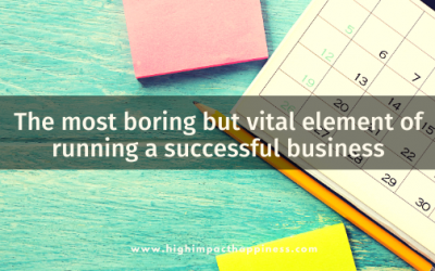 The most boring but vital element of running a successful business