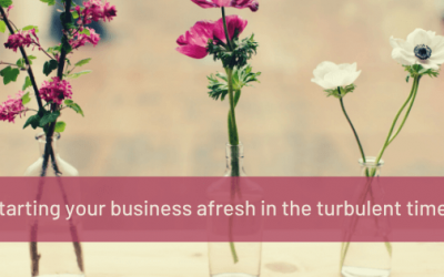 Starting your business afresh in the turbulent times
